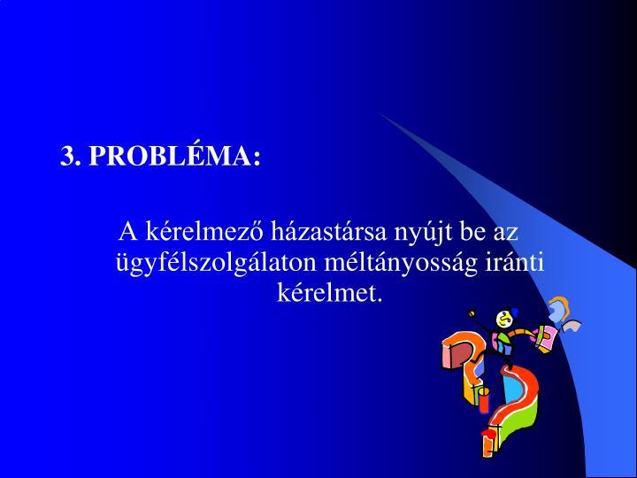 3. PROBLÉMA: