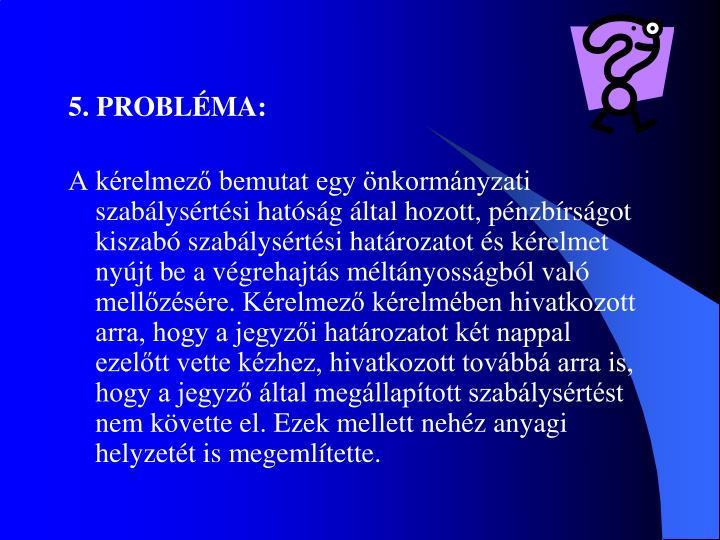 5. PROBLÉMA: