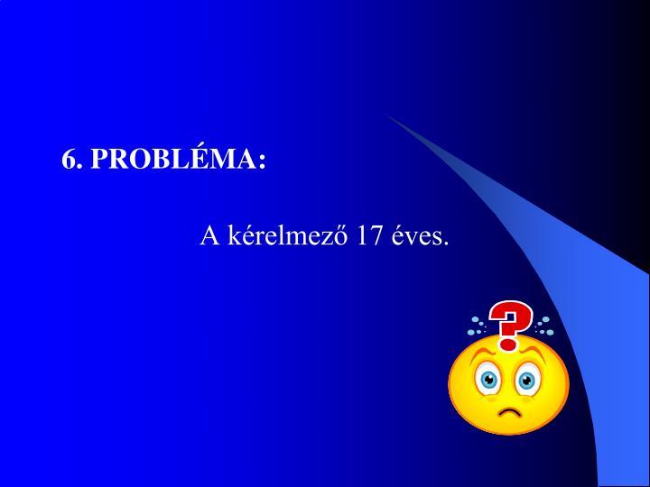 6. PROBLÉMA: