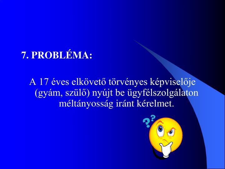 7. PROBLÉMA: