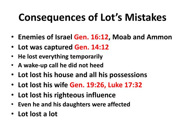Consequences of Lot's Mistakes