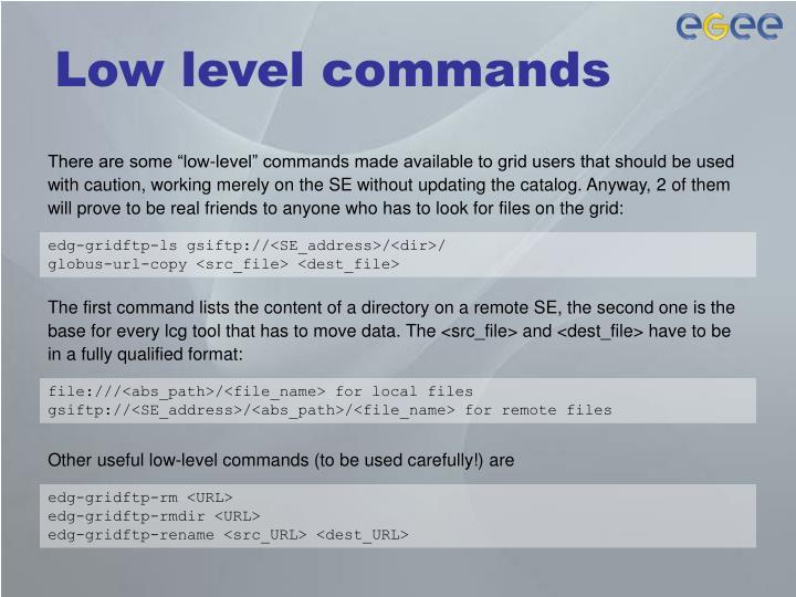 Low level commands