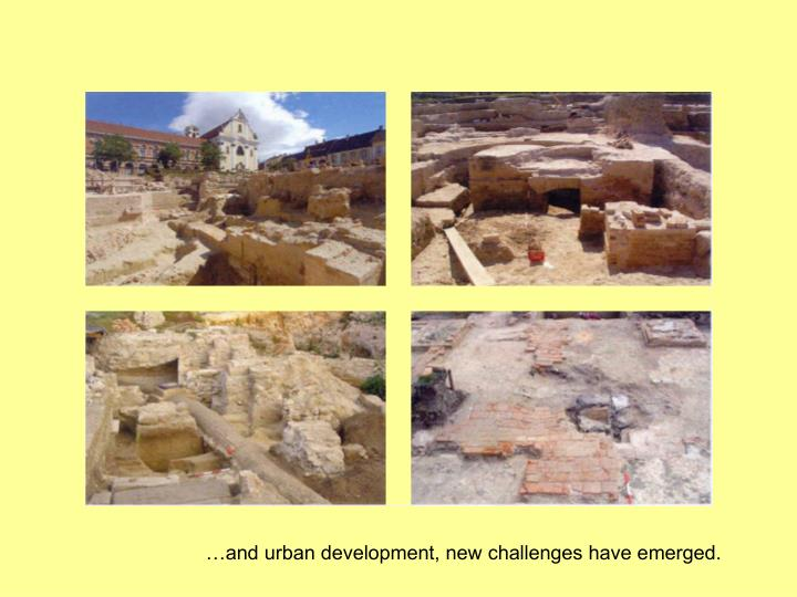 …and urban development, new challenges have emerged.