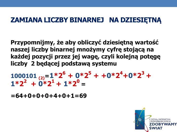 Zamiana liczby binarnej   na dziesiętną