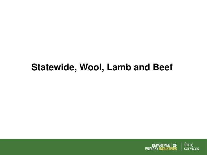 Statewide, Wool, Lamb and Beef