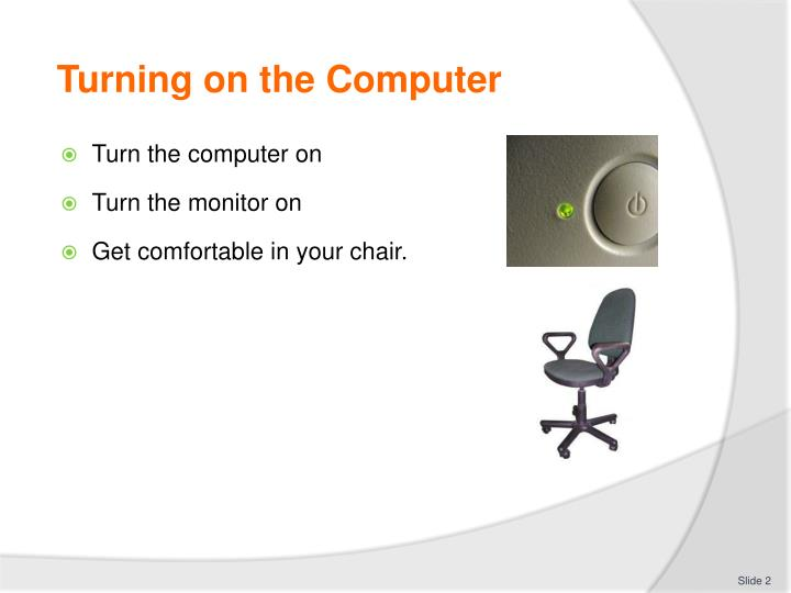 Turning on the Computer