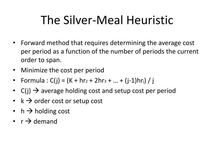 The Silver-Meal Heuristic