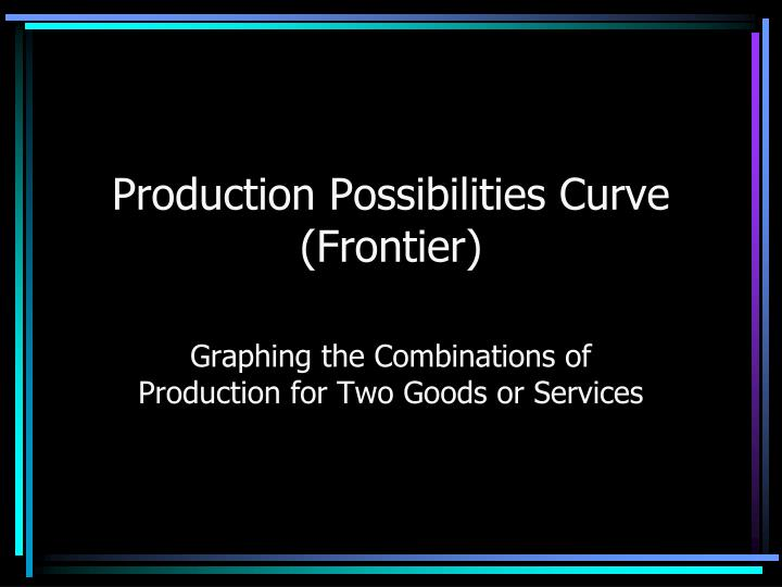 Production possibilities curve frontier