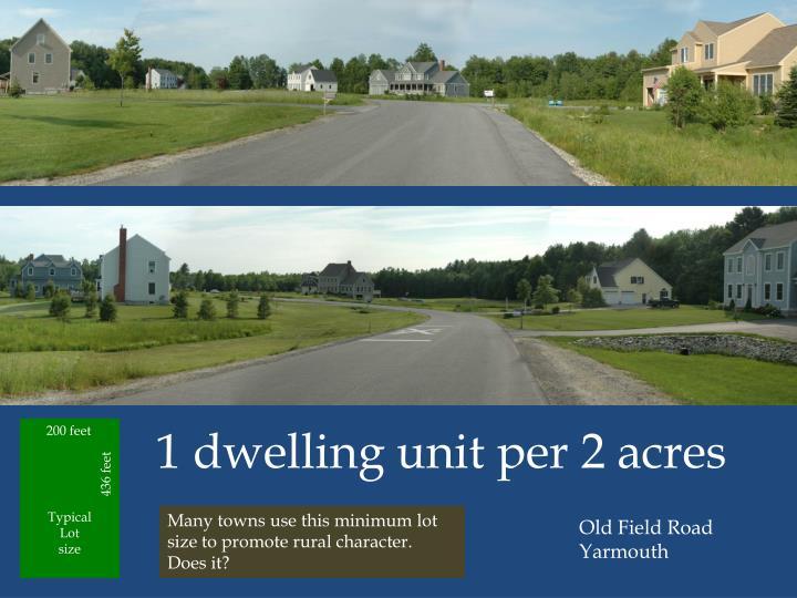 1 dwelling unit per 2 acres