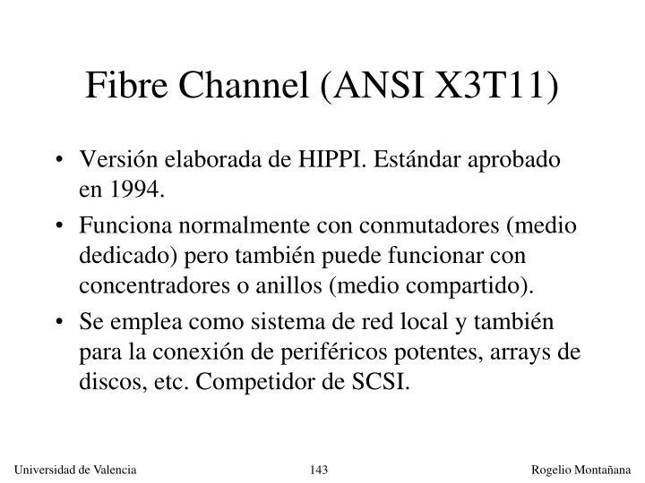 Fibre Channel (ANSI X3T11)
