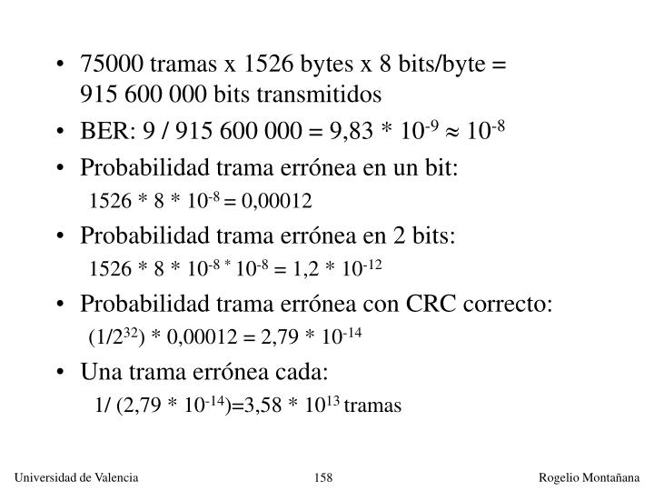 75000 tramas x 1526 bytes x 8 bits/byte =          915 600 000 bits transmitidos