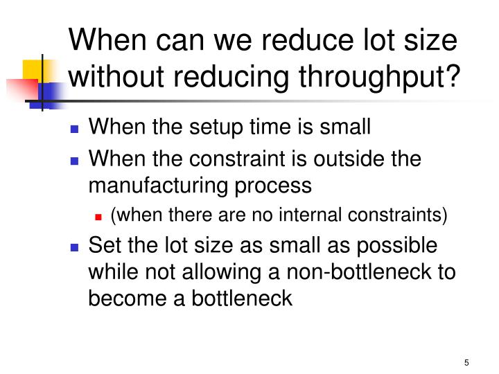 When can we reduce lot size without reducing throughput?