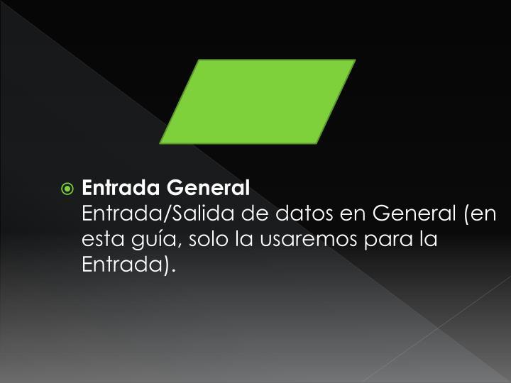 Entrada General