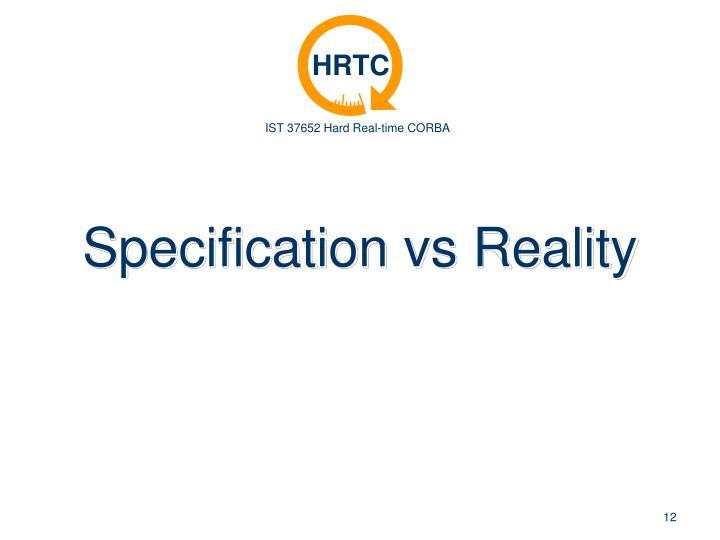 Specification vs Reality
