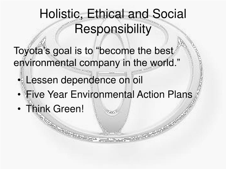 Holistic, Ethical and Social Responsibility