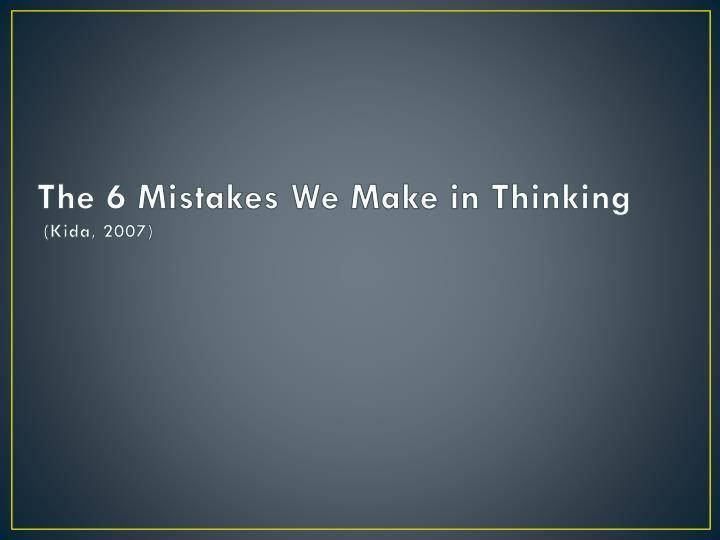 The 6 Mistakes We Make in Thinking