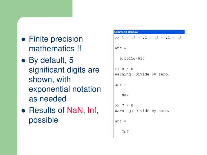Finite precision mathematics !!