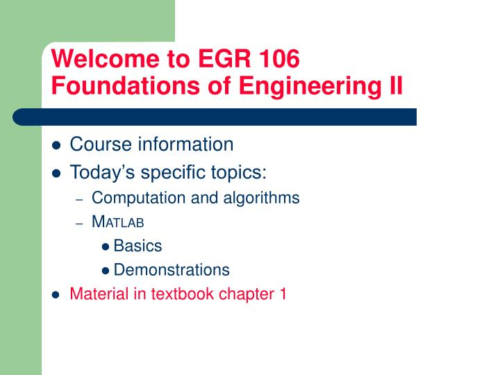Welcome to EGR 106