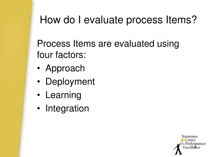 How do i evaluate process items