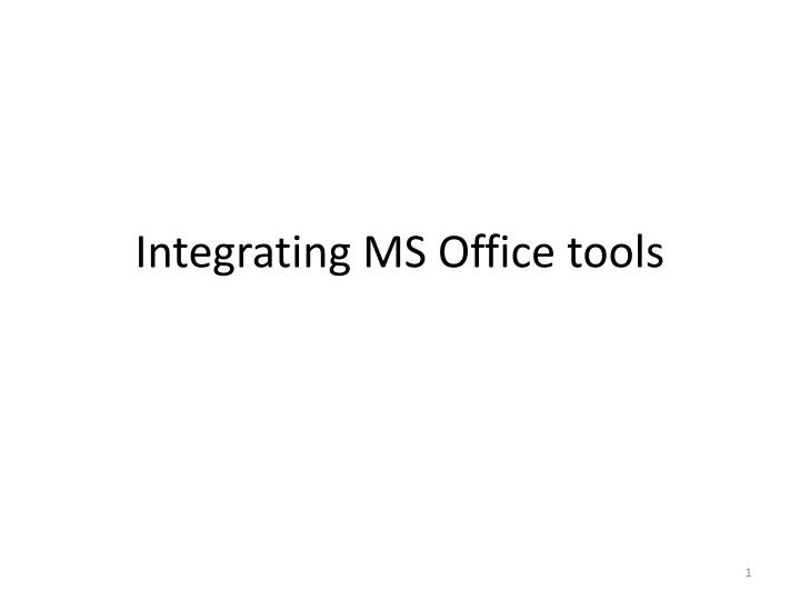 Integrating ms office tools