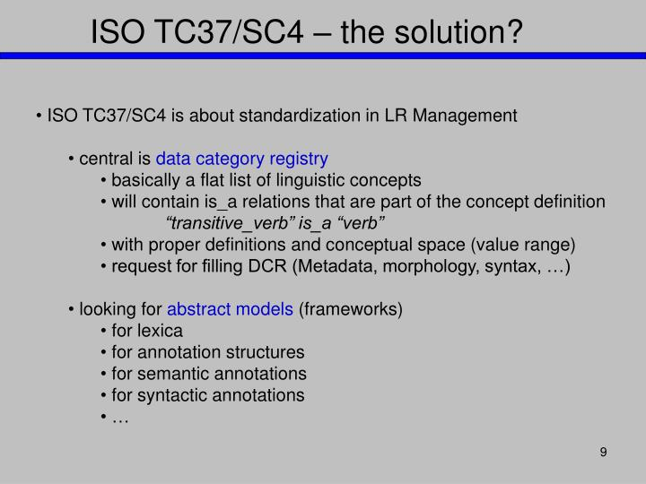 ISO TC37/SC4 – the solution?