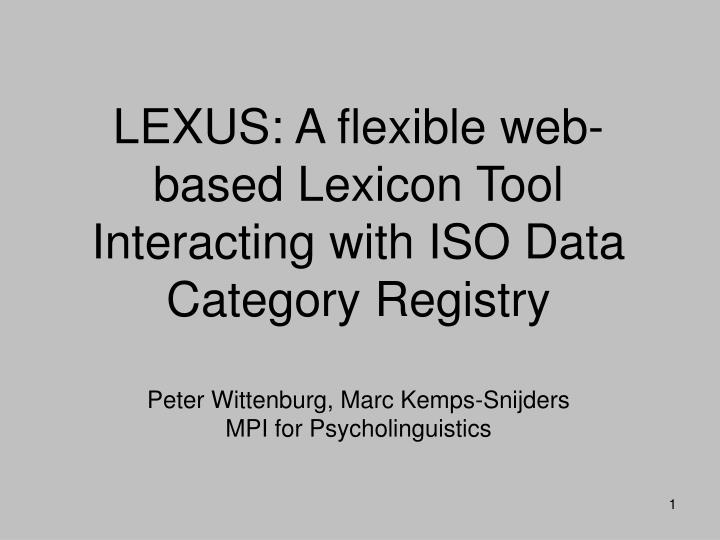 LEXUS: A flexible web-based Lexicon Tool Interacting with ISO Data Category Registry