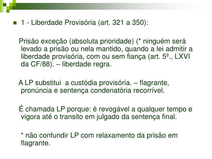 1 - Liberdade Provisória (art. 321 a 350):
