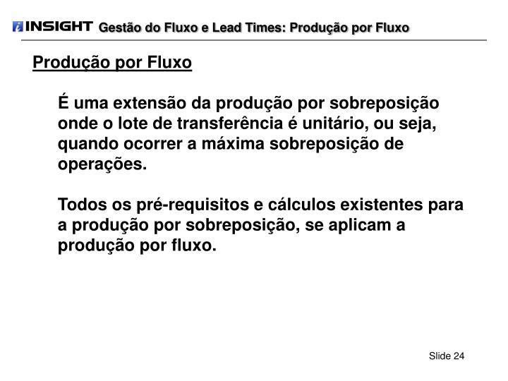 Gestão do Fluxo e Lead Times: Produção por Fluxo