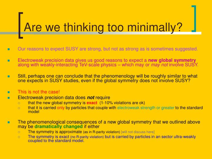 Are we thinking too minimally?