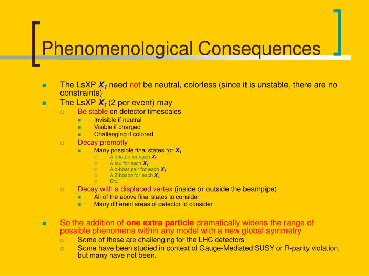 Phenomenological Consequences
