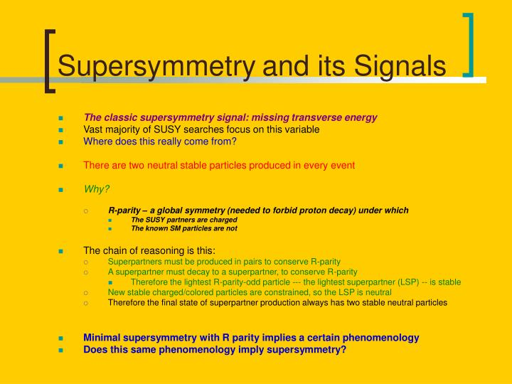 Supersymmetry	and its Signals