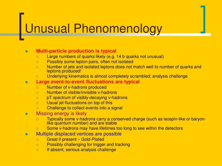 Unusual Phenomenology