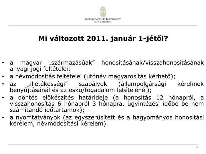 Mi változott 2011. január 1-jétől?