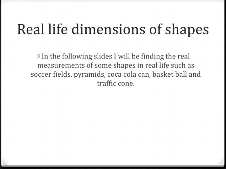 Real life dimensions of shapes