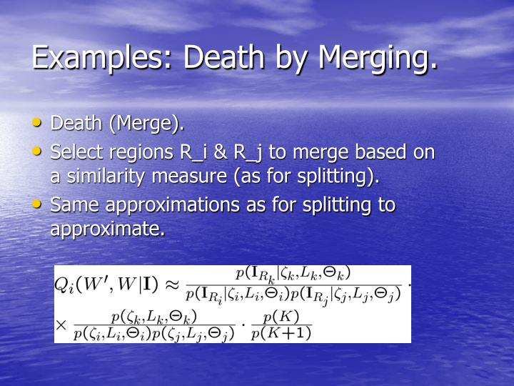 Examples: Death by Merging.