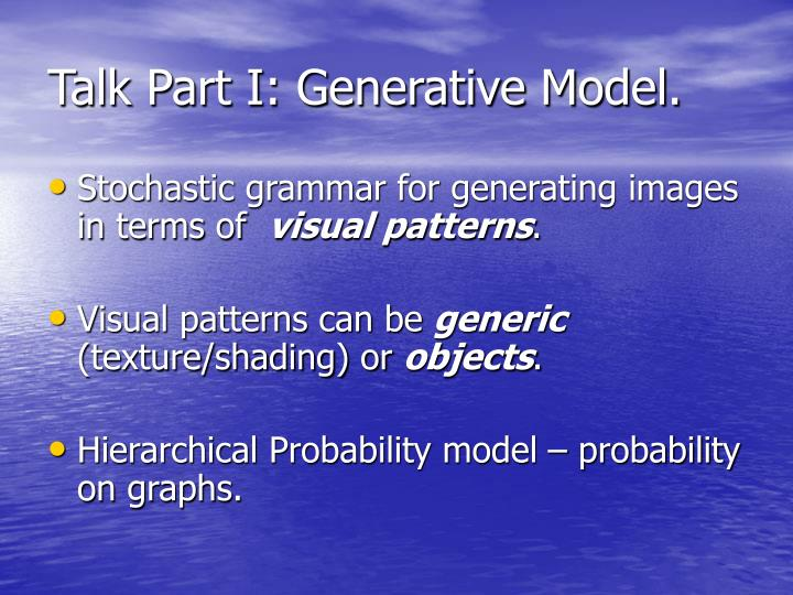 Talk Part I: Generative Model.