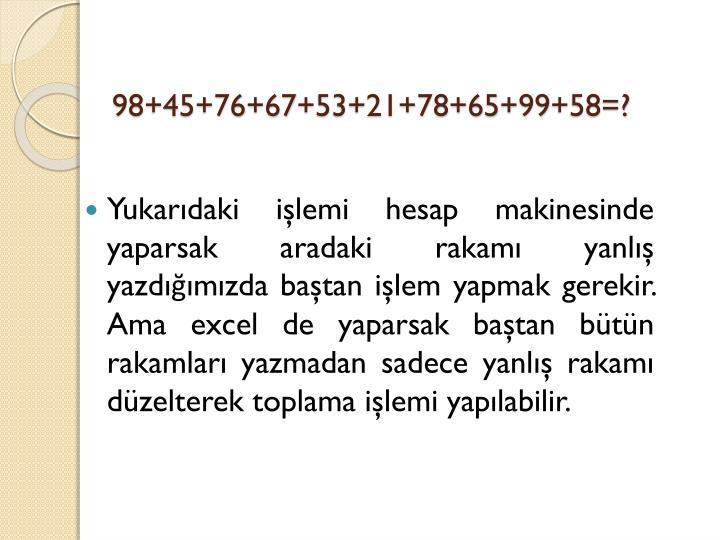 98+45+76+67+53+21+78+65+99+58=?