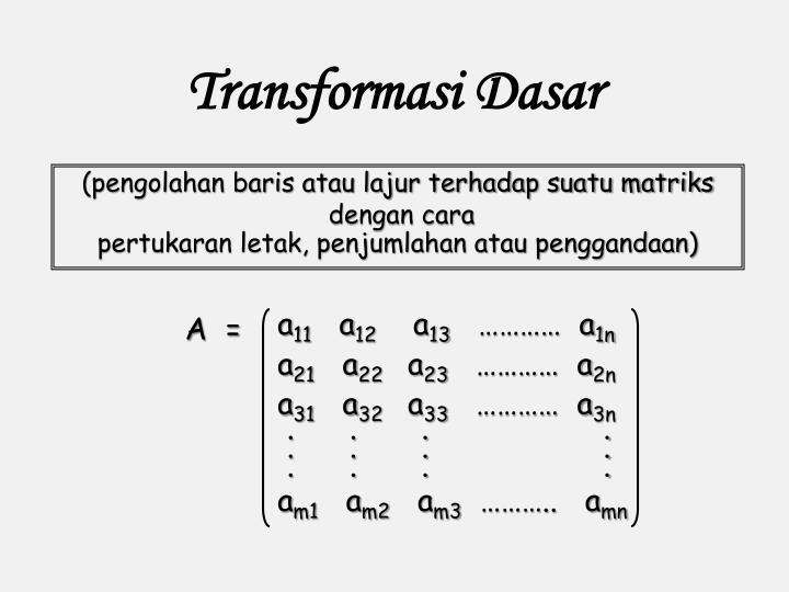 Transformasi Dasar