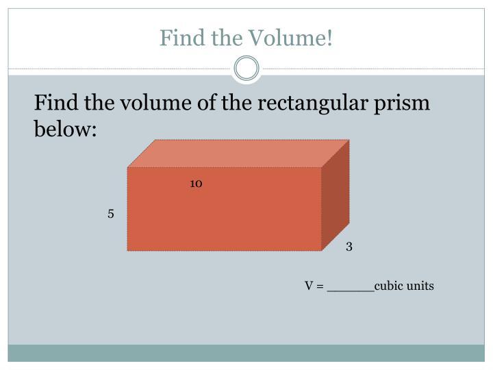 Find the Volume!