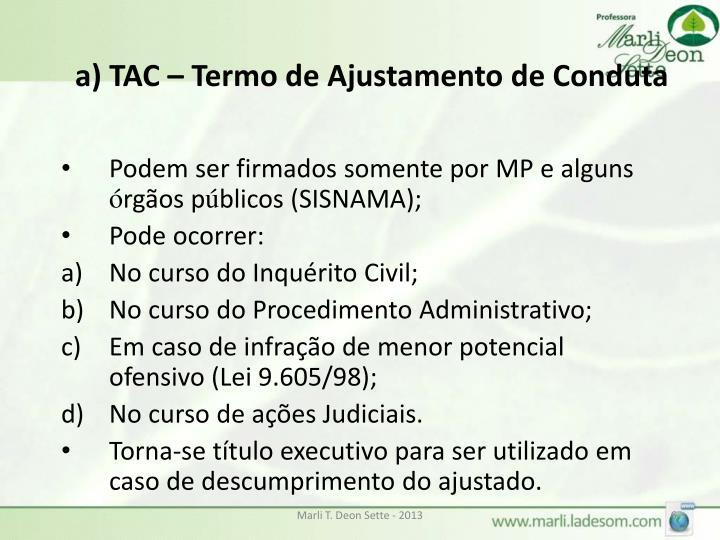 a) TAC – Termo de Ajustamento de Conduta