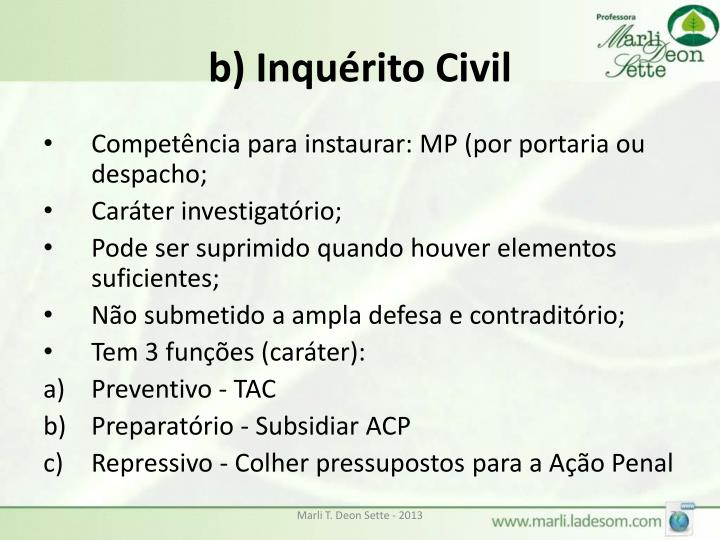 b) Inquérito Civil