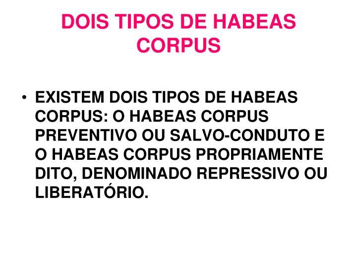 DOIS TIPOS DE HABEAS CORPUS