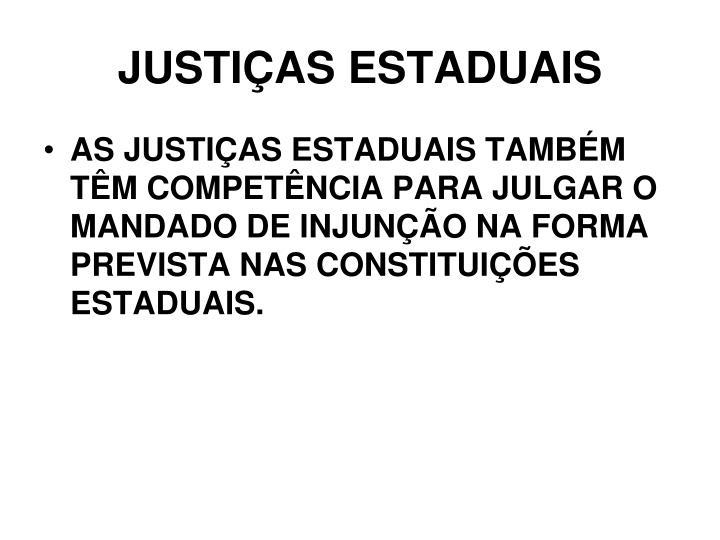 JUSTIÇAS ESTADUAIS