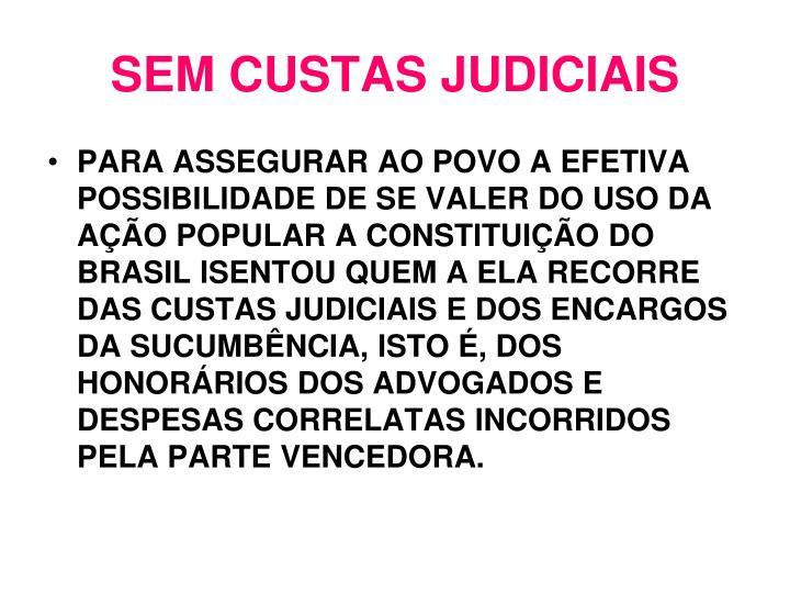 SEM CUSTAS JUDICIAIS
