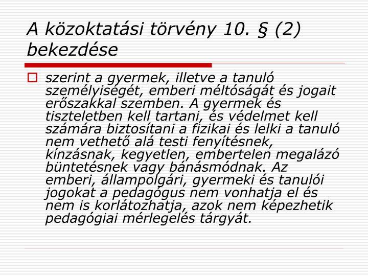 A közoktatási törvény 10. § (2) bekezdése
