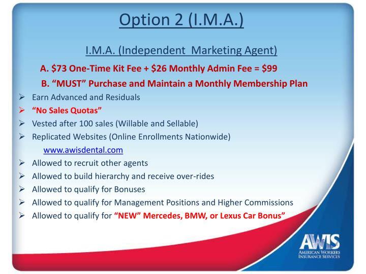 Option 2 (I.M.A.)