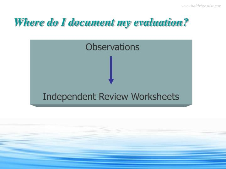 Where do I document my evaluation?