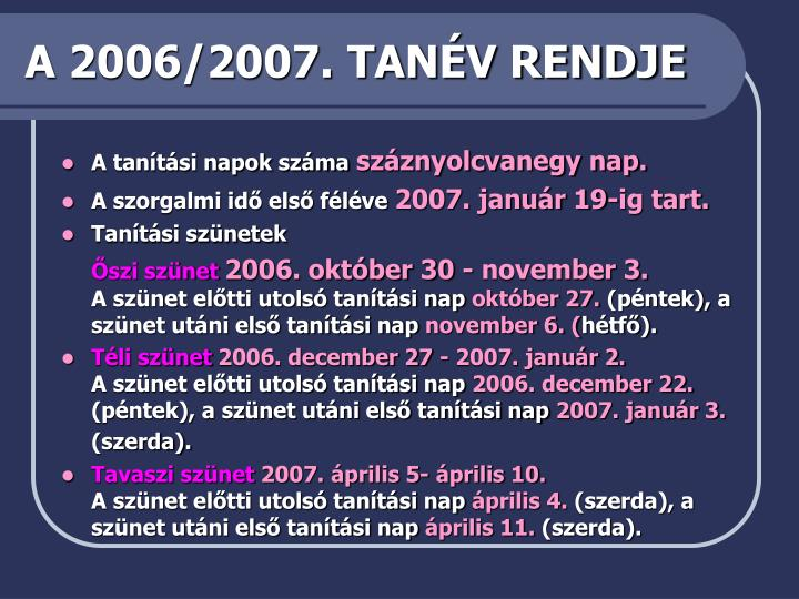 A 2006/2007. TANÉV RENDJE