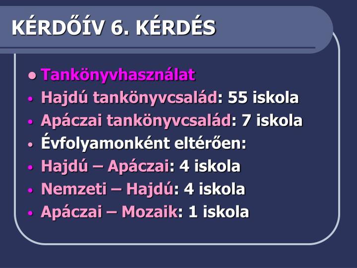 KÉRDŐÍV 6. KÉRDÉS