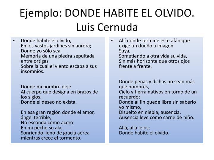 Ejemplo: DONDE HABITE EL OLVIDO. Luis Cernuda
